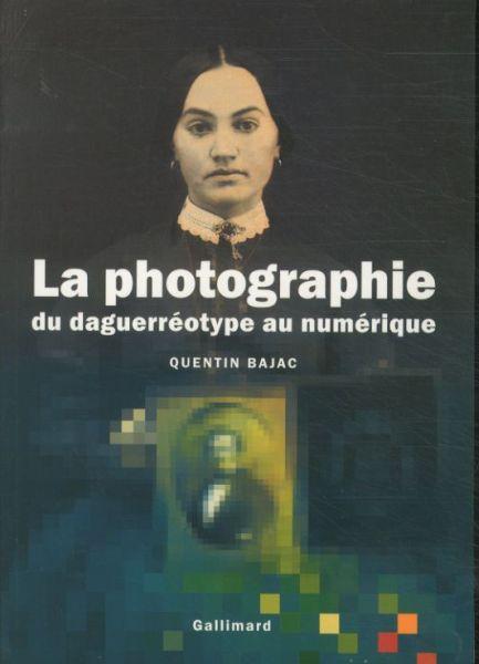 La photographie - du daguerréotype au numérique