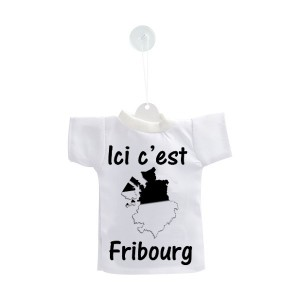 Mini t-shirt Ici c'est Fribourg, pour votre voiture