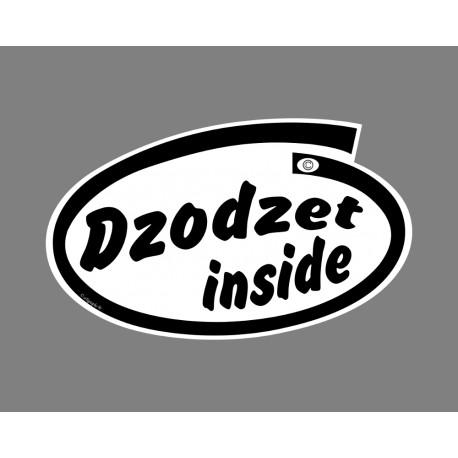 Sticker humoristique - Dzodzet inside - pour voiture