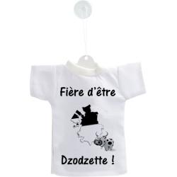 Mini T-Shirt - Fière d'être Dzodzette - Autodekoration