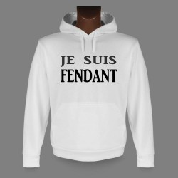 Hooded Funny Sweat - Je suis FENDANT