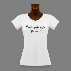 Donna T-shirt stretto - Fribourgeoise, What else ?