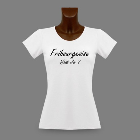 Slim T-shirt - Fribourgeoise, What else ?