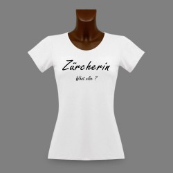 T-Shirt dame - Zürcherin, What else ?