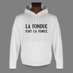 Hooded Funny Sweat - La Fondue fait la Force