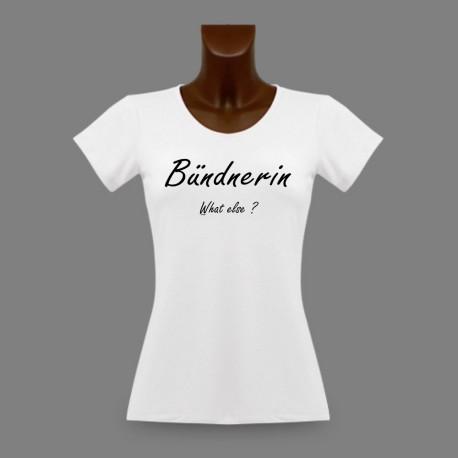 T-Shirt humoristique mode femme - Bündnerin, What else ?