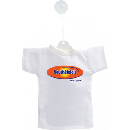 Decorazione auto Mini T-Shirt - Neuchâtelois, c'est de la dynamite