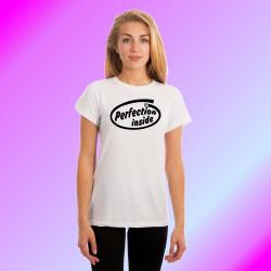 Donna moda divertente t-shirt - Perfection Inside