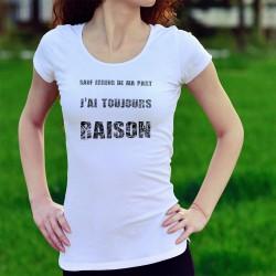 Sauf erreur de ma part, j'ai toujours raison ★ T-shirt humoristique dame