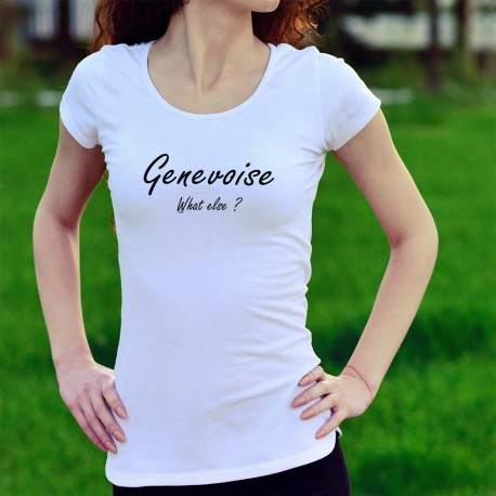 Women's slim T-Shirt - Genevoise, What else ?