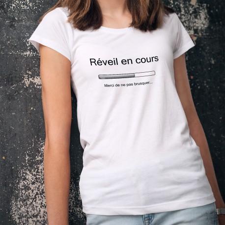 T-shirt humoristique mode dame - Réveil en cours