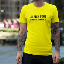 T-Shirt humoristique mode homme - Je m'en fous d'avoir raison, Safety Yellow