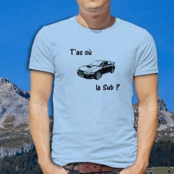 "T-Shirt humoristique mode homme - T'as où la Sub ? - variante Subaru de la version ""T'as où les vaches ?"""