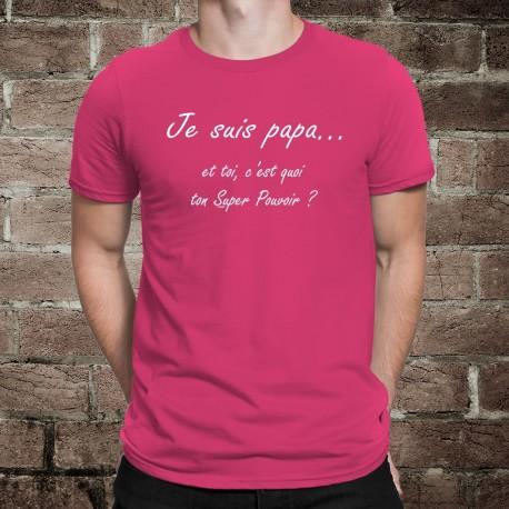 T-Shirt coton homme - Je suis PAPA... et toi, c'est quoi ton Super Pouvoir ?