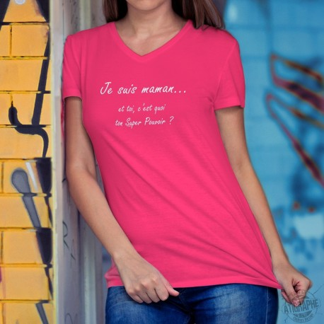 Je suis MAMAN... et toi, c'est quoi ton Super Pouvoir ? ❃ T-shirt coton Dame pour toutes les supers-mamans