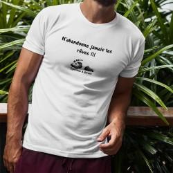 T-Shirt mode homme - N'abandonne jamais tes rêves, White