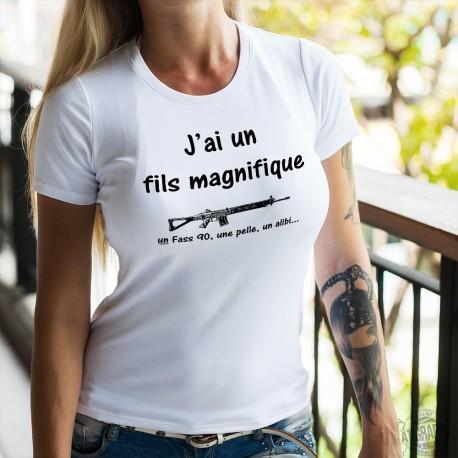 T-shirt humoristique mode dame - J'ai un fils magnifique - arme Fass 90, pelle, alibi