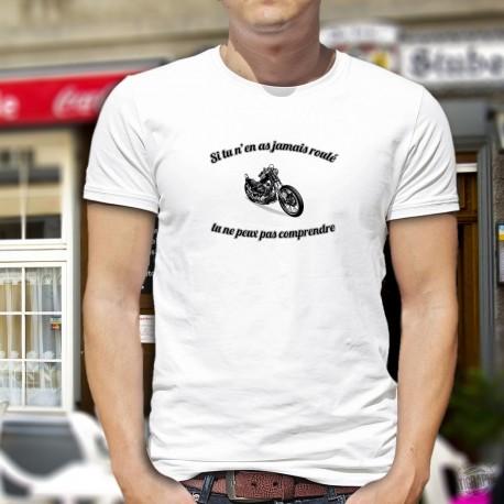"""T-Shirt humoristique mode homme - Moto Chopper et citation """" Si tu n'en as jamais roulé, tu ne peux pas comprendre"""""""