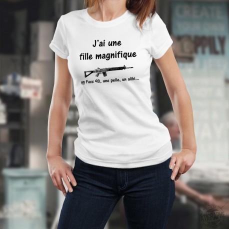 T-shirt humoristique mode dame - J'ai une fille magnifique, un Fass 90, une pelle, un alibi...