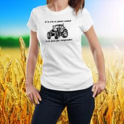 T-shirt humoristique mode dame - Conduire un gros tracteur moderne