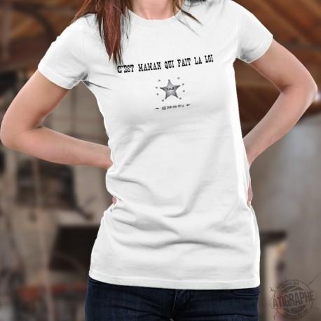 T-shirt humoristique mode dame - C'est Maman qui fait la loi (même quand papa est là) - étoile Shérif
