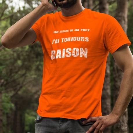 T-shirt coton mode homme - J'ai toujours raison