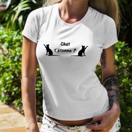 T-shirt humoristique mode dame - Chat t'étonne ?