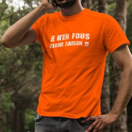 T-shirt coton mode homme - Je m'en fous d'avoir raison