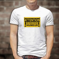 T-Shirt humoristique mode homme - ATTENTION, de mauvaise humeur