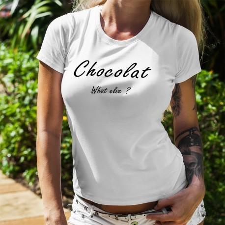 Chocolat, What else ? ✿ Chocolat, quoi d'autre ? ✿ T-Shirt humoristique mode femme inspiré du slogan de George Clooney