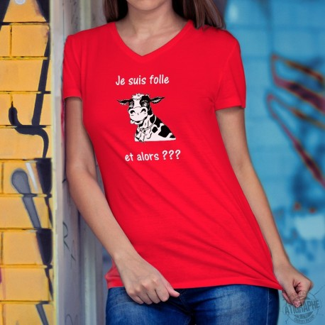 Women's cotton T-Shirt - Je suis folle et alors