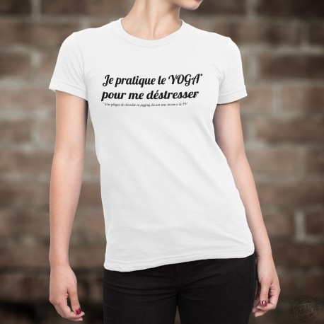 Je pratique le YOGA pour me déstresser... ☀ Une plaque de chocolat en jogging devant une sitcom à la TV ☀ T-Shirt dame
