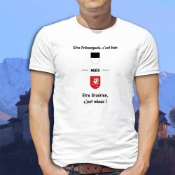 T-Shirt homme - Fribourgeois, bien mais être Gruérien, c'est mieux !