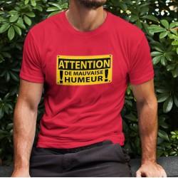 ATTENTION, de mauvaise humeur ✸ panneau jaune DANGER ✸ T-Shirt humoristique coton homme