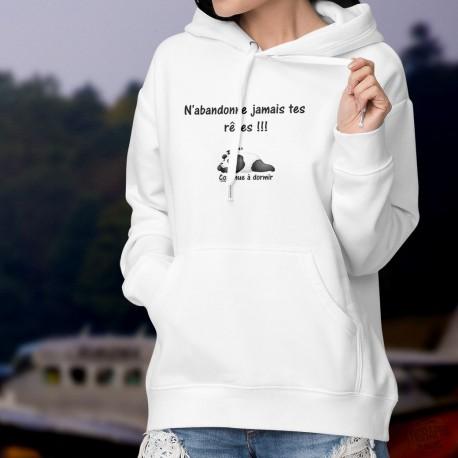 Pull blanc à capuche - N'abandonne jamais tes rêves - mode dame