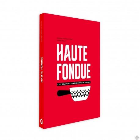 Livre - Haute Fondue - L'art de la Fondue en 52 recettes délicieuses