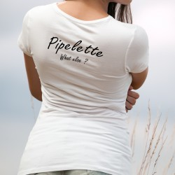 T-Shirt humoristique mode femme - Pipelette, What else ?