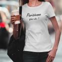 T-Shirt dame - Parisienne, What else ?