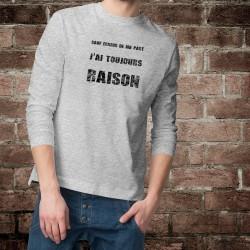 Funny Sweatshirt - Toujours raison