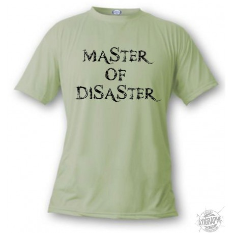 Women's or Men's T-Shirt - Master of Disaster, Alpine Spruce