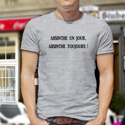 """T-Shirt humoristique homme - Absinthe un jour, Absinthe toujours ! En l'honneur de la Fée Verte appelée aussi """"La Bleue"""""""