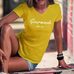 T-shirt coton mode Dame - Gourmande, What else ? (gourmande, quoi d'autre?), assumons nos tentations pour la gourmandise