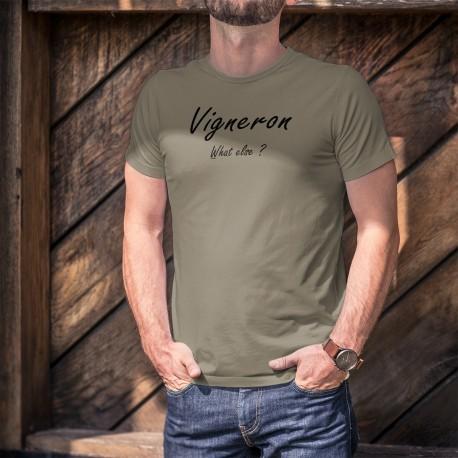 T-Shirt humoristique homme - Vigneron, What else ? (Vigneron, quoi d'autre ? ) T-shirt idéal pour les producteurs de bon vin