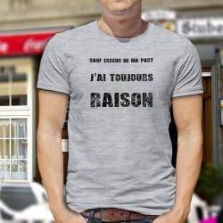 """T-Shirt humoristique mode homme - citation """"Sauf erreur de ma part, j'ai toujours raison"""" ★★★ CAR VOUS AVEZ TOUJOURS RAISON ★★★"""