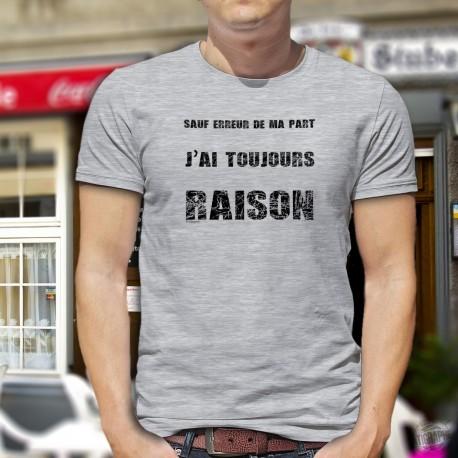 Humoristisch T-Shirt - Toujours raison
