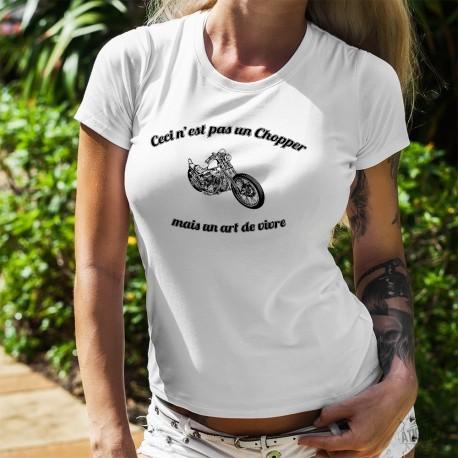 Ceci n'est pas un Chopper, mais un art de vivre  ☆ T-shirt mode dame illustré d'une moto Chopper
