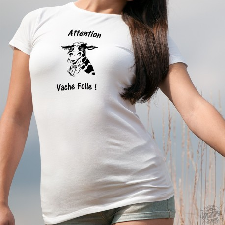 T-shirt humoristique mode dame - Attention Vache Folle ! (tête de vache Holstein déjantée)