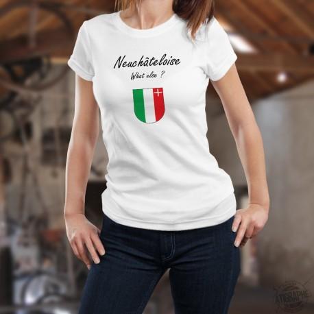 Neuchâteloise, What else ? (Neuchâteloise, quoi d'autre ?) ★ écusson du canton de Neuchâtel ★ T-Shirt humoristique mode dame