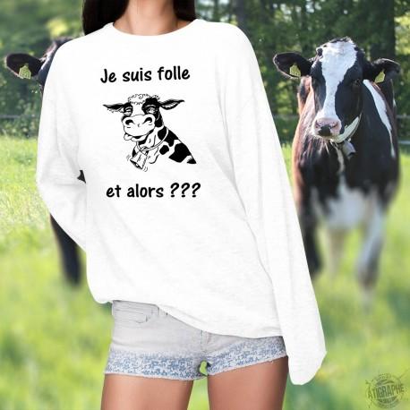Frauen Sweatshirt - Je suis folle, et alors ???