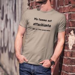 Ma femme est attachiante, mais je l'aime quand même ★ T-Shirt humoristique homme